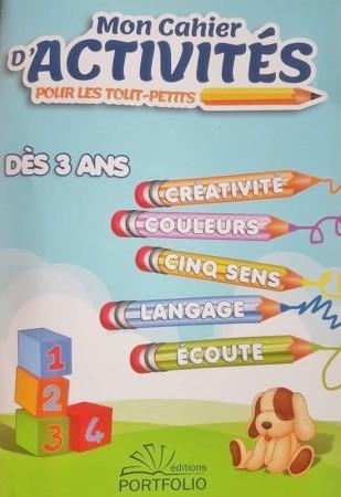 Mon Cahier d'Activités pour Tout-Petits dès 3 ans