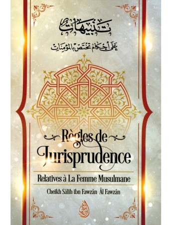 Règles de Jurisprudence Relatives a la femme Musulmane - Sheikh al Fawzan