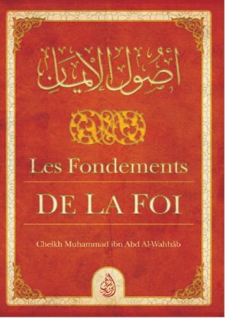 Les Fondements de la Foi - Cheikh Muhammad Ibn Abd Al-Wahhab