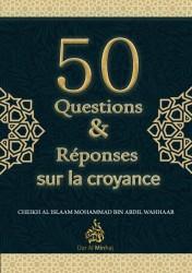 50 Questions Réponses sur la Croyance - Sheikh ibn abdulWahhab