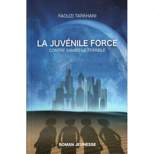 La Juvénile Force Contre Sambo Le Terrible - Faouzi Tarkhani (Roman Jeunesse)