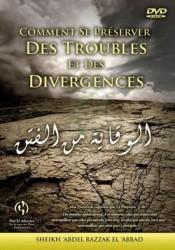 DVD Comment se préserver des troubles et des divergences - Sheikh abderRazzak al 'Abbad