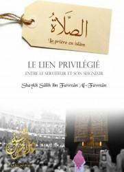 La Prière en Islam (le lien privilégié entre le Serviteur et le Seigneur) - Sheikh al Fawzan