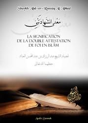 La Double Attestation de Foi - Sheikh abderRazzak al 'abbad