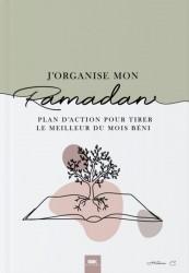 J'organise mon Ramadan - Plan d'action pour tirer le meilleur du mois béni