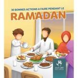 30 bonnes actions à faire pendant le Ramadan