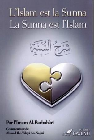 L'Islam est la Sunna et la Sunna est l'Islam (Sharh as Sunna) - L'Imam al Barbahari et Shaykh an Najmi