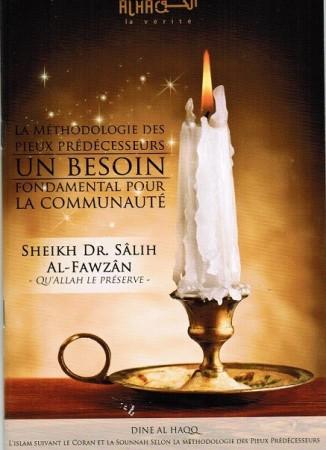 La Methodologie des Pieux Prédecesseurs, un Besoin pour la Communauté - Sheikh al Fawzan
