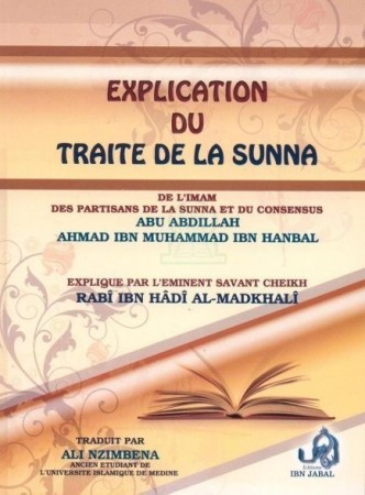 Explication du Traité de la Sunnah (Oussoul as Sunnah) - L'Imam Ahmad