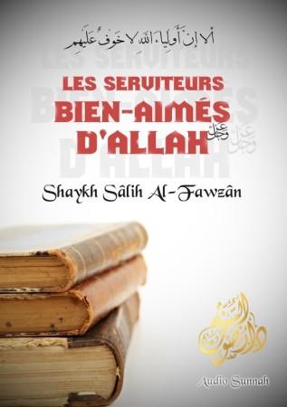 Les Serviteurs bien-aimés d'Allah - Sheikh al Fawzan