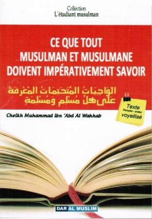 Matn Ce Que Tout Musulman doit impérativement savoir - Cheikh Muhammad Ibn Abd Al Wahhab
