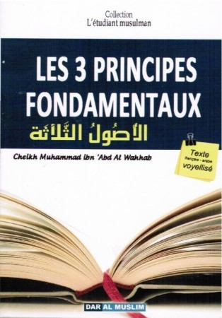 Matn les 3 Principes Fondamentaux - Cheikh Muhammad Ibn Abd Al Wahhab