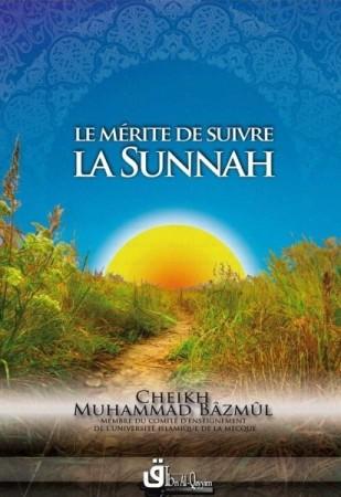 Le Mérite de suivre la Sunnah - Sheikh Muhammad Bazmoul